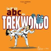 Frédéric Barberis - Le p'tit abc du Taekwondo.