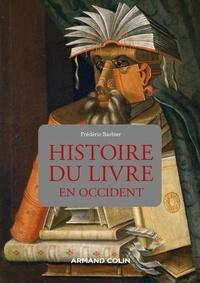 Frédéric Barbier - Histoire du livre en Occident.
