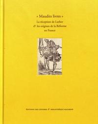 """Frédéric Barbier et Florine Lévecque-Stankiewicz - """"Maudits livres"""" - La réception de Luther & les origines de la Réforme en France."""