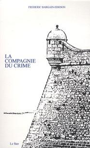 Frédéric Bargain-Edhson - La compagnie du crime.