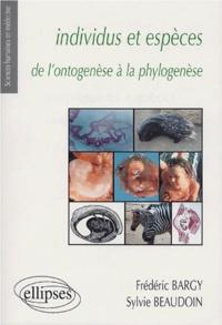 Frédéric Bargy et Sylvie Beaudoin - Individus et espèces - De l'ontogenèse à la phylogenèse.