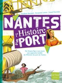 Frédéric Barrault - Nantes, l'histoire d'un port - Du Moyen Age à nos jours, une approche inédite de l'histoire du port de Nantes.