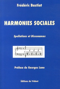 Frédéric Bastiat - Harmonies sociales - Spoliations et dissonances.