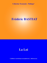 Frédéric Bastiat et  L'Edition Numérique Européenne - La Loi.
