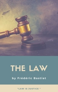 Frédéric Bastiat - The Law - Premium Ebook.