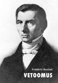 Frédéric Bastiat - Vetoomus.