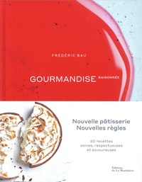Frédéric Bau - Gourmandise raisonnée.