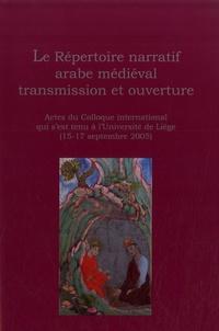 Frédéric Bauden - Le répertoire narratif arabe médiéval transmission et ouverture - Actes du colloque international (Liège, 15-17 septembre 2005).
