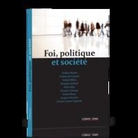 Frédéric Baudin et Frédéric De Coninck - Foi, politique et société.