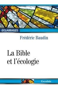 Frédéric Baudin - La Bible et l'écologie.