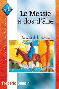 Galabria.be LE MESSIE A DOS D'ANE. Un récit de la Passion Image