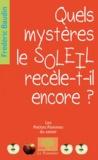 Frédéric Baudin - Quels mystères le soleil recèle-t-il encore ?.