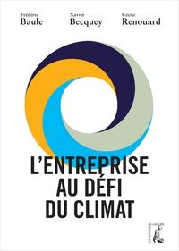 Frédéric Baule et Xavier Becquey - L'entreprise au défi du climat.