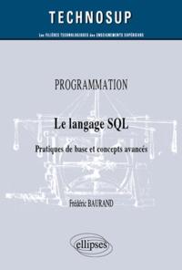 Frédéric Baurand - Programmation - Le langage SQL - Pratiques de bases et concepts avancés.
