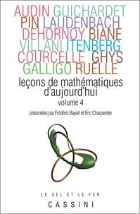 Frédéric Bayart et Eric Charpentier - Leçons de mathématiques d'aujourd'hui - Volume 4.