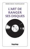 Frédéric Béghin et Philippe Blanchet - L'art de ranger ses disques.