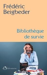 Frédéric Beigbeder - Bibliothèque de survie.