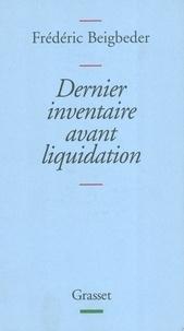Frédéric Beigbeder - Dernier inventaire avant liquidation.