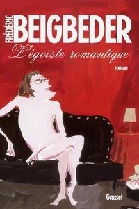 Frédéric Beigbeder - L'égoïste romantique.