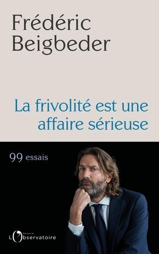 La frivolité est une affaire sérieuse - Frédéric Beigbeder - Format PDF - 9791032904992 - 13,99 €