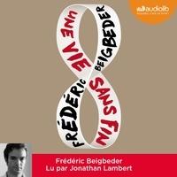 Frédéric Beigbeder - Une vie sans fin.