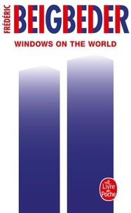 Frédéric Beigbeder - Windows on the world.