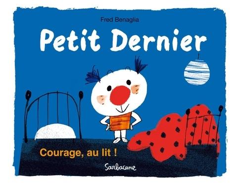 Frédéric Bénaglia - Courage, au lit !.