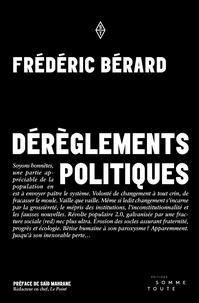 Frédéric Bérard - Dérèglements politiques.