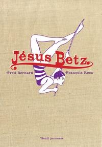 Frédéric Bernard et François Roca - Jésus Betz - Collector 20 ans.