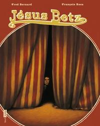 Jésus Betz - Frédéric Bernard |