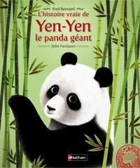 Frédéric Bernard et Julie Faulques - L'histoire vraie de Yen-Yen le panda géant.