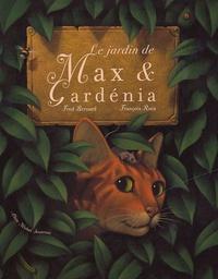 Frédéric Bernard et François Roca - Le jardin de Max et Gardenia.
