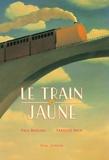 Frédéric Bernard et François Roca - Le train jaune.