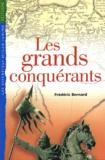 Frédéric Bernard - Les grands conquérants.