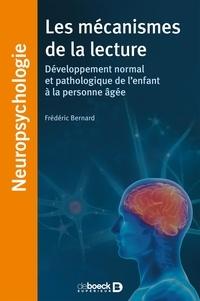 Frédéric Bernard - Les mécanismes de la lecture - Développement normal et pathologique de l'enfant à la personne âgée.