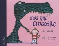 Frédéric Bernard - Mon ami crocodile.