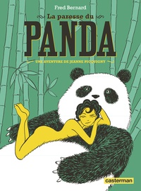 Frédéric Bernard - Une aventure de Jeanne Picquigny  : La paresse du panda.