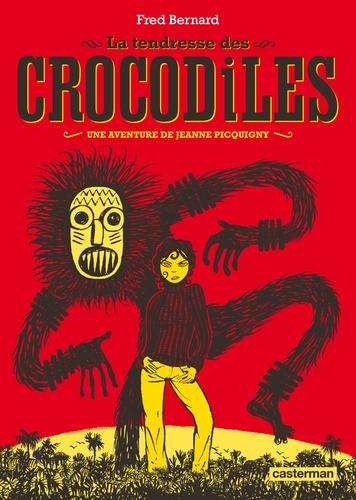 Frédéric Bernard - Une aventure de Jeanne Picquigny  : La tendresse des crocodiles.