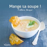 Frédéric Berqué - Mange ta soupe !.