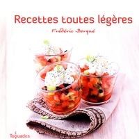 Frédéric Berqué - Recettes toutes légères.
