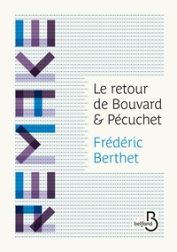 Frédéric Berthet - Le retour de Bouvard et Pécuchet.