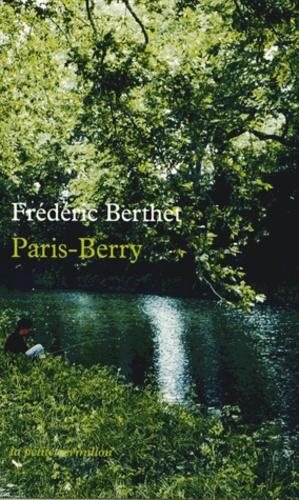Frédéric Berthet - Paris-Berry.