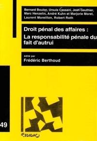 Frédéric Berthoud - Droit pénal des affaires : La responsabilité pénale du fait d'autrui - Travaux de la journée d'étude du 30 novembre 2001.