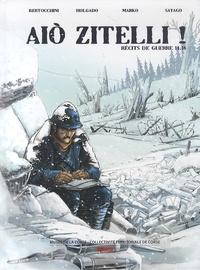 Frédéric Bertocchini et Iñaki Holgado - Aio Zitelli - Récits de guerre 14-18.