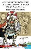 Frédéric Bertocchini - Athènes et le désastre de l'expédition de Sicile de 415 à 413 avant J-C.