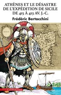 Athènes et le désastre de l'expédition de Sicile de 415 à 413 avant J-C - Frédéric Bertocchini |
