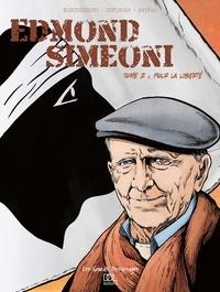 Frédéric Bertocchini et Michel Espinosa - Edmond Simeoni Tome 2 : Pour la liberté.