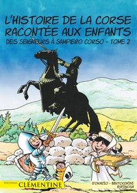 Deedr.fr L'histoire de la Corse racontée aux enfants - Tome 2, Des seigneurs à Sampiero Corso Image