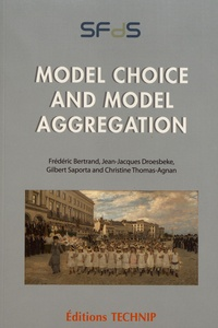 Frédéric Bertrand et Jean-Jacques Droesbeke - Model choice and model aggregation.