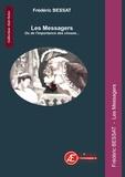 Frédéric Bessat - Les messagers - Ou de l'importance des choses.